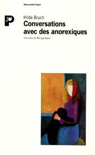 Hilde Bruch - Conversations avec des anorexiques.