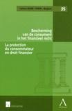 Hilde Daems et Inez De Meuleneere - La protection du consommateur en droit financier.