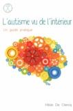 Hilde De Clercq - L'autisme vu de l'intérieur - Un guide pratique.