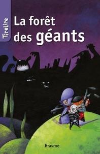 Hilde E. Gerard et  Geneviève Rousseau - La forêt des géants - une histoire pour les enfants de 8 à 10 ans.