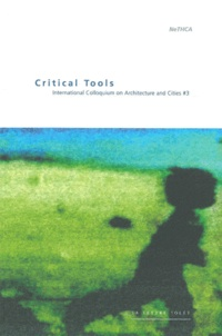 Hilde Heynen - Critical Tools - International Colloquium on Architecture and Cities 3.