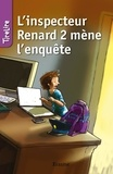 Hilde Heynickx et  TireLire - L'inspecteur Renard 2 mène l'enquête - Une histoire pour les enfants de 8 à 10 ans.