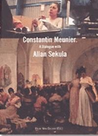 Hilde Van Gelder - Constantin Meunier - A Dialogue with Allan Sekula.