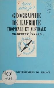 Hildebert Isnard et Paul Angoulvent - Géographie de l'Afrique tropicale et australe.