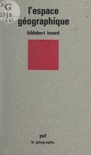 Hildebert Isnard et Pierre George - L'espace géographique.