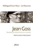 Hildegard Goss-Mayr et Jo Hanssens - Jean Goss - Mystique et militant de la non-violence.