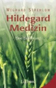 Hildegard-Medizin - Eine Einführung.