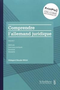 Hildegard Stauder-Bilicki - Comprendre l'allemand juridique - Volume 1, Méthode, exercices pratiques, solutions, glossaire.