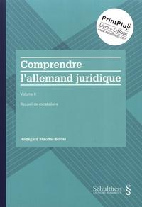 Hildegard Stauder-Bilicki - Comprendre l'allemand juridique - Volume 2, Recueil de vocabulaire.