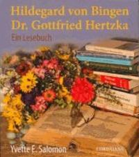 Hildegard von Bingen - Dr. Gottfried Hertzka - Ein Lesebuch.