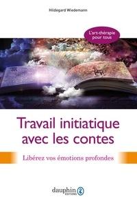 Boîte à livres électroniques: Travail initiatique avec les contes  - Libérez vos émotions profondes (French Edition)