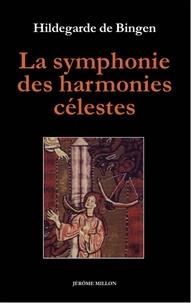 Hildegarde de Bingen - La symphonie des harmonies célestes suivi de L'ordre des vertus - Edition bilingue français-latin.