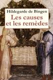 Hildegarde de Bingen - Les causes et les remèdes.