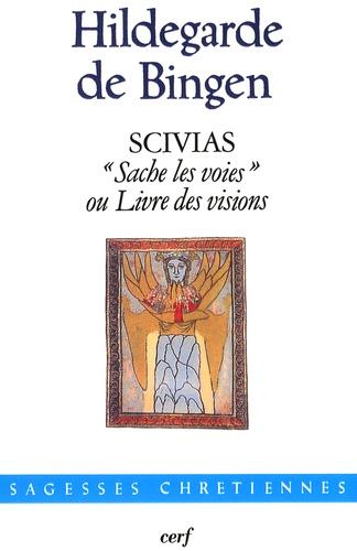 """Hildegarde de Bingen - Scivias - """"Sache les voies ou Livre des visions""""."""