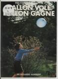 Hildegarde Humbert et Patrick Le Noach - Ballon vole, ballon gagne.