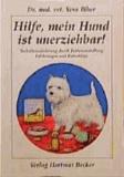 Hilfe, mein Hund ist unerziehbar! - Verhaltensänderung durch Futterumstellung. Erfahrungen und Ratschläge.