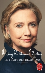 Hillary Rodham Clinton - Le Temps des décisions - 2008-2013.