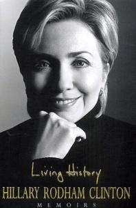 Hillary Rodham Clinton - Living History.