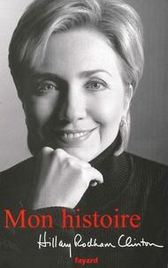 Hillary Rodham Clinton - Mon Histoire.