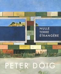Hilton Als et Stéphane Aquin - Peter Doig - Nulle terre étrangère.