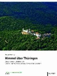 Himmel über Thüringen - Die schönsten Luftbilder von Sascha Fromm, Marco Kneise und Alexander Volkmann.