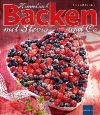 Himmlisch Backen mit Stevia und Co..