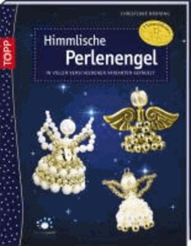 Himmlische Perlenengel - In vielen verschiedenen Varianten gefädelt.