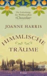 """Himmlische Träume - Die Fortsetzung des Weltbestsellers """"Chocolat""""."""