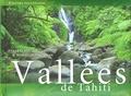 Hinarai Rouleau et Dominique Morvan - Vallées de Tahiti - Edition trilingue français-anglais-tahitien.