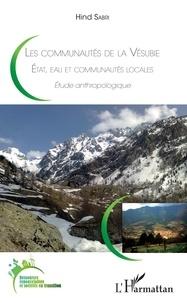 Hind Sabri - Les communautés de la Vésubie - Etat, eau et communautés locales. Etude anthropologique.