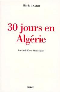 Hinde Taarji - 30 JOURS EN ALGERIE. - Journal d'une marocaine.