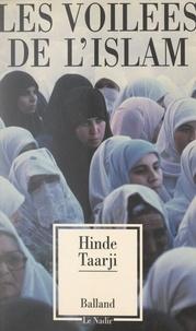 Hinde Taarji et Jean-Pierre Péroncel-Hugoz - Les voilées de l'Islam.