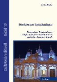 Hinduistische Sakralbaukunst - Postmoderne Transponierung religiöser Räume am Beispiel eines englischen Diaspora-Tempels.