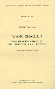Hing-Foon Kwong - Wang Zhaojun - Une héroïne chinoise de l'histoire à la légende.