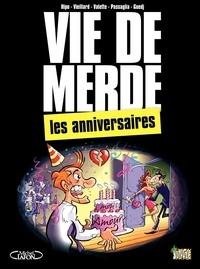 Hipo et Benoît Vieillard - Vie de merde Tome 3 : Les anniversaires.