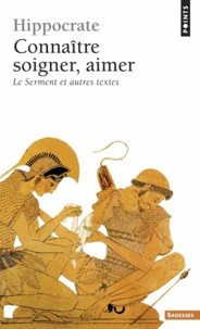 Accentsonline.fr CONNAITRE, SOIGNER, AIMER. Le Serment et autres textes Image