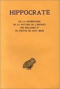 Hippocrate - Oeuvres - Tome 11, De la génération ; De la nature de l'enfant ; Des maladies 4 ; Du foetus de huit mois.