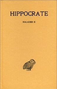 Hippocrate - Oeuvres - Tome 10, 2e partie : Maladies II.