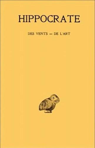 Hippocrate - Oeuvres - Tome 5, 1re partie, Des vents ; De l'art.