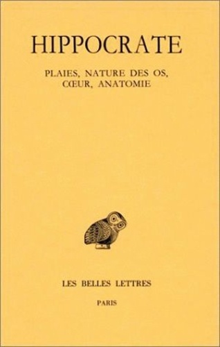 Hippocrate - Oeuvres - Tome 8, Plaies, nature des os, coeur, anatomie.