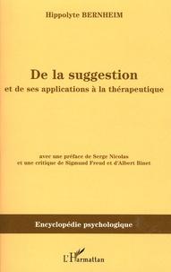 Hippolyte Bernheim - De la suggestion et de ses applications à la thérapeutique.