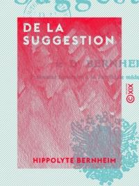 Hippolyte Bernheim - De la suggestion.