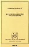 Hippolyte Bernheim - Hypnotisme, suggestion, psychothérapie - Avec considérations nouvelles sur l'hystérie.