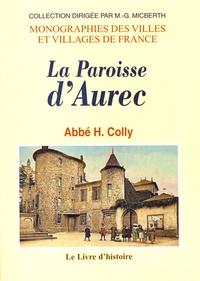 Hippolyte Colly - Monographie illustrée de la paroisse d'Aurec.