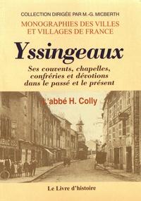 Hippolyte Colly - Yssingeaux - Ses couvents, chapelles, confréries et dévotions dans le passé et le présent.