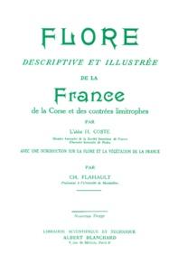 Hippolyte Coste - Flore descriptive et illustrée de la France, de la Corse et des contrées limitrophes.