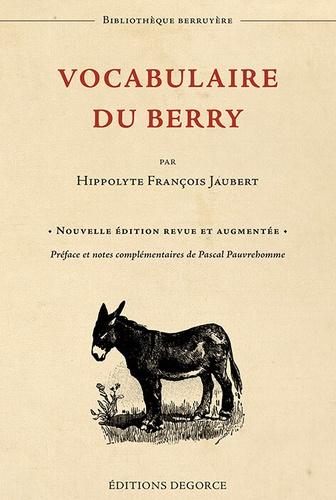Hippolyte François Jaubert - Vocabulaire du Berry et de quelques cantons voisins.
