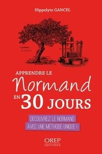 Hippolyte Gancel - Apprendre le normand en 30 jours.