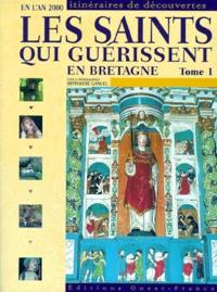 Hippolyte Gancel - LES SAINTS QUI GUERISSENT EN BRETAGNE - Tome 1.
