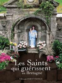 Hippolyte Gancel - Les Saints qui guérissent en Bretagne.
